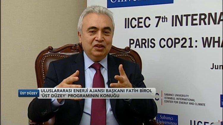 IEA/Fatih Birol: Petrolde çok ciddi artış olmayacaktır