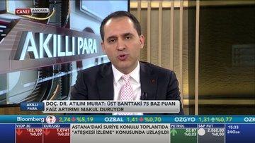 """""""Üst bantta 75 bp'lik faiz artışı makul oldu"""""""