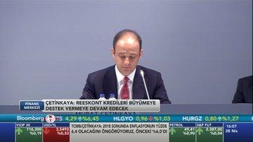 Murat Çetinkaya: Reeskont kredilerinde bir kredi sınırlaması söz konusu değil
