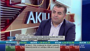 Serkan Özcan bankacılık sektörünün faizlerden nasıl etkilenebileceğini değerlendirdi