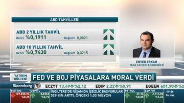Tera Yatırım/ Erkan: Fed'in 2022 yılına kadar faiz artırımını değerlendiremeyeceği öngörülüyor