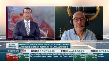 Mehmet Erten: TCMB ekonomik canlılık için enflasyon önceliğini bir miktar ihmal edebilir