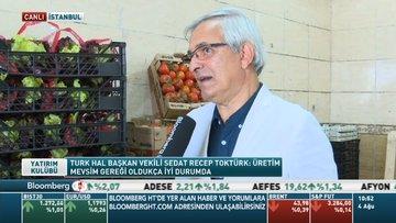 TURK HAL/ Toktürk: Üretim mevsim gereği oldukça iyi durumda