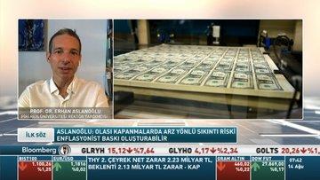 Prof.Dr. Erhan Aslanoğlu: Olası kapanmalarda arz yönlü sıkıntı riski enflasyonist baskı oluşturabilir