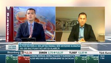 Ünlü Portföy/Altuğ Dayıoğlu: TCMB'nin sıkılaşmaya devam edeceğini düşünüyorum