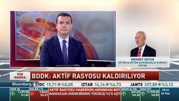 Mehmet Erten: Aktif Rasyosu'nun kaldırılması çok doğru bir hareket oldu