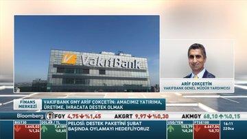 Vakıfbank GMY/ Arif Çokçetin: Kredi paketinin büyüklüğü yaklaşık 40 milyar TL