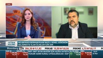 Neuberger Berman/Kaan Nazlı: Tahvil fiyatlamalarında olası kabine değişikliği önemli olacak