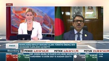 Bangladeş Devlet Bakanı/ Alam: Türkiye'yle ticari ilişkilerimizi ikiye katlayabiliriz