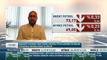 Garanti Yatırım/ Cem Tözge: Petrol fiyatlarında 70 dolar civarında dengelenme olabilir