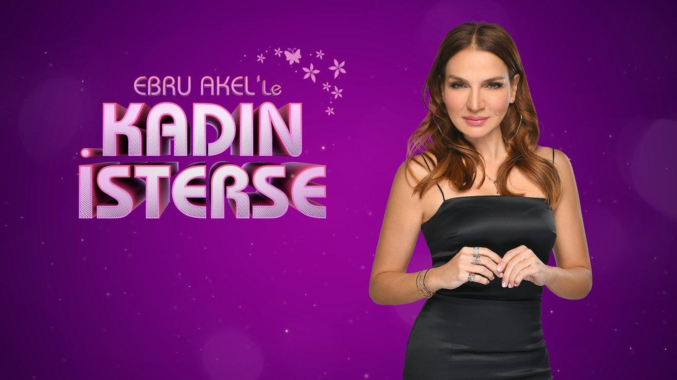 Ebru Akel'le Kadın İsterse