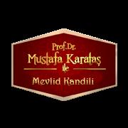 Mustafa Karataş ile Mevlid Kandili