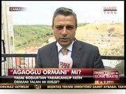 """""""Ağaoğlu Ormanı"""" mı?"""