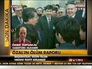 Özal'ın ölüm raporu!