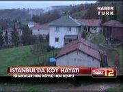 İstanbul'da gerçek köy!