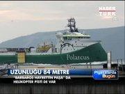 Türkiye'nin ilk sismik gemisi!