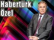 Habertürk Özel - Mehmet Ali Şahin - 28 Ağustos 2013
