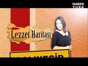 Lezzet Haritası - 30 Kasım 2013 Cumartesi / 1
