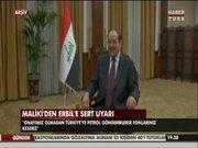 Maliki'den Erbil'e sert uyarı