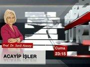 Prof. Dr. Sevil Atasoy Habertürk TV'de Acayip İşler'in peşine düşecek