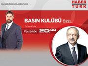 Basın Kulübü Özel'e CHP lideri Kemal Kılıçdaroğlu konuk oluyor