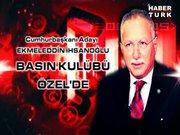 Ekmeleddin İhsanoğlu Basın Kulübü Özel'de