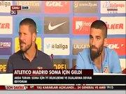 Atletico Madrid Soma için geldi