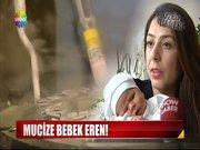 Mucize bebek Eren!