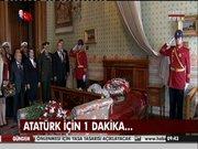 Atatürk için 1 dakika...