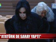 Bülent Ersoy: Atatürk de saray yaptı
