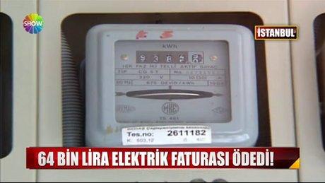 64 bin lira elektrik faturası ödedi!