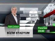 Bizim Stadyum - 5 Ocak Pazartesi 23.30