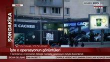 Paris'teki market operasyonunun görüntüleri!