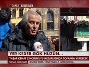 Tarık Akan Yaşar Kemal'i anlattı