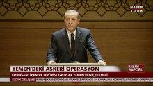 """Erdoğan: """"Yemen operasyonunu destekliyoruz"""""""