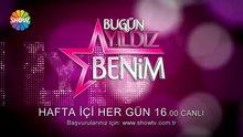 Bugün Yıldız Benim bugün Show TV'de!