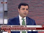 Selahattin Demirtaş Habertürk'e konuştu