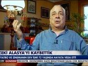 Zeki Alasya'yı kaybettik!