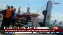 Belözoğlu'na saldırı