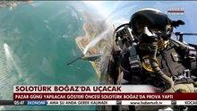 SOLOTÜRK Boğaz'ı fethedecek!