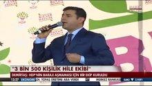 """Demirtaş:  """"3500 kişilik hile ekibi kuruldu"""""""