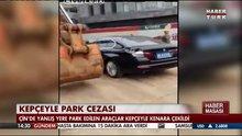 Kepçeyle park cezası!