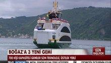 Boğaz'a 3 yeni gemi