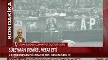 Orhan Bursalı Demirel'i anlattı