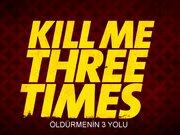 Öldürmenin 3 Yolu