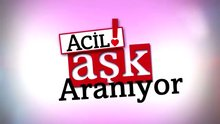 /video/tv/izle/acil-ask-araniyor-16-bolum-1-fragmani/143721