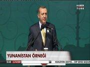 Cumhurbaşkanı Erdoğan'dan Yunanistan örneği