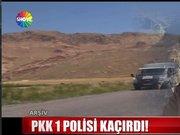PKK 1 polisi kaçırdı