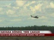 Rusya'da askeri helikopterin düşme anı kameraya böyle yansıdı