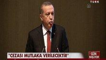 """Erdoğan: """"Cezası mutlaka verilecektir."""""""